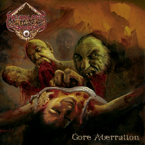 Pathologic Noise - Gore Aberration