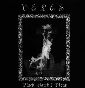 Veles- Black Hateful Metal